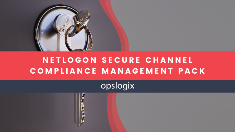 NetLogon Secure Channel Compliance Management Pack