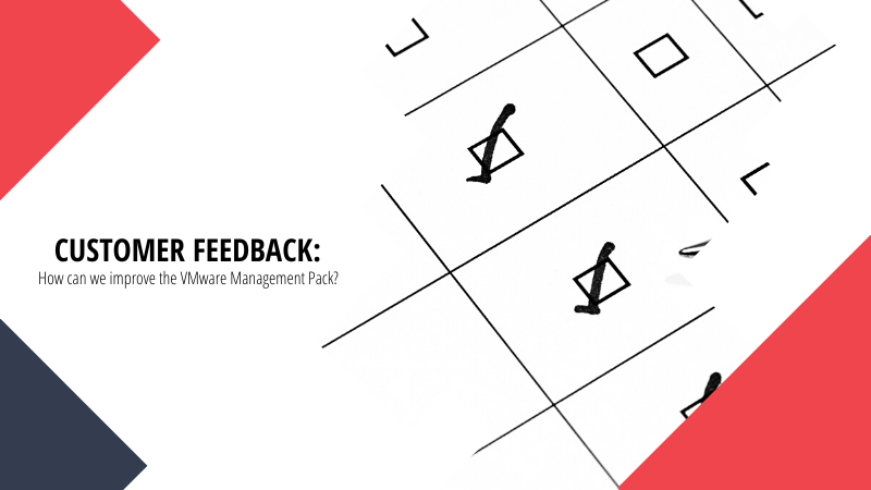Customer Feedback: How can we improve the VMware Management Pack?