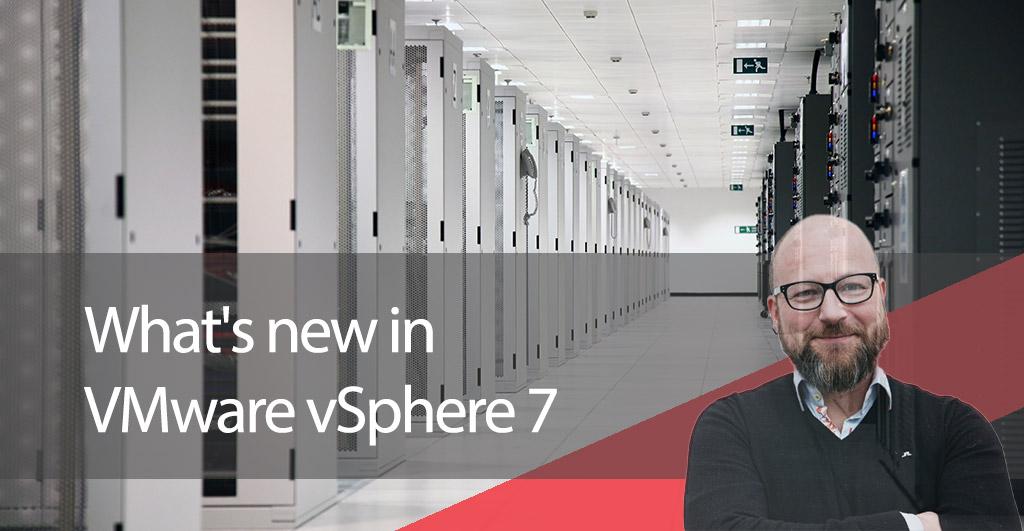 What's new in VMware vSphere 7