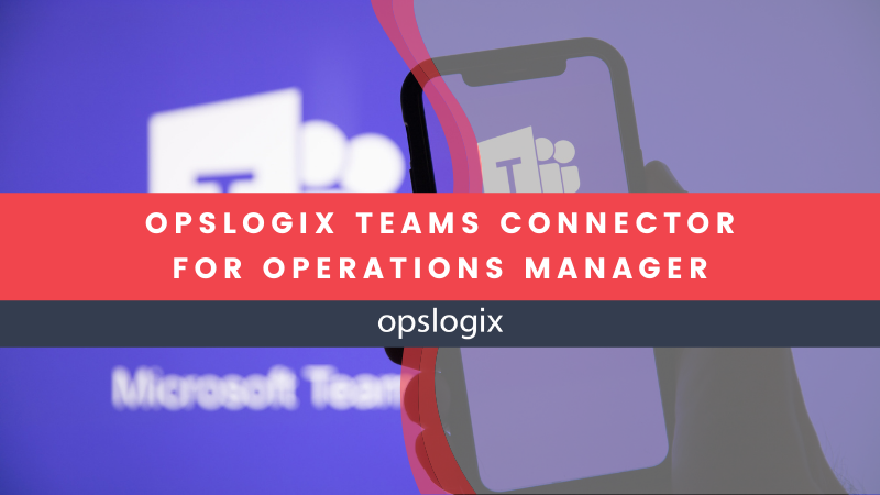 New Teams Connector for Operations Manager – BETA program available today