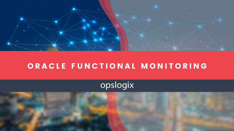 Oracle Functional Monitoring