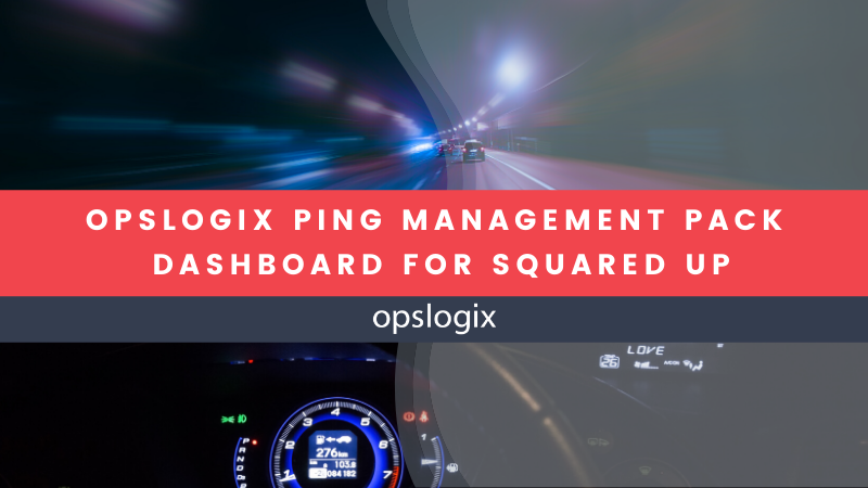 OpsLogix Ping Community Dashboard for SquaredUp